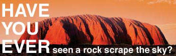 Have You Ever seen a rock scrape the sky?